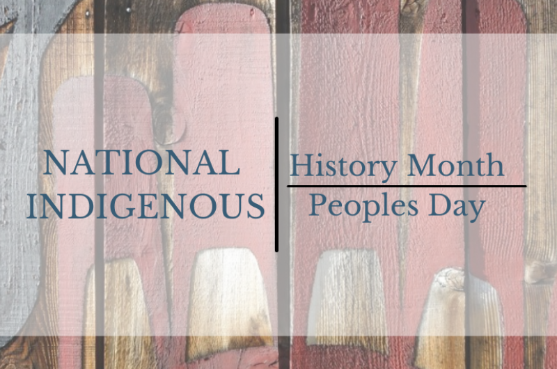 National Indigenous History Month & National Indigenous Peoples Day
